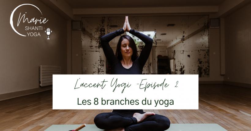 Podcast épisode 2 les 8 branches du yoga