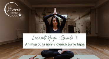 Podcast épisode 5 ahimsa yoga