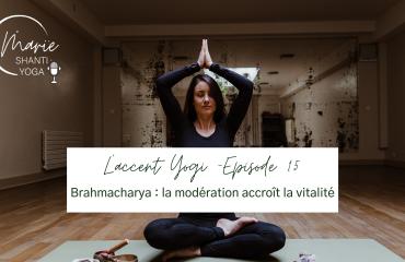 Brahmacharya podcast équilibre yoga